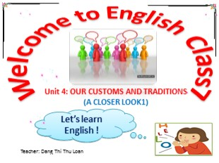 Bài giảng Tiếng Anh Lớp 8 - Unit 4: Our customs and traditions (A closer look1)