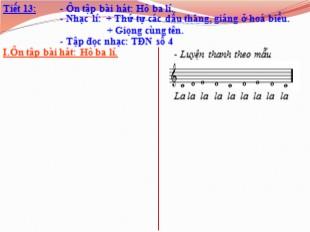 Bài giảng Âm nhạc Lớp 8 - Tiết 13: Ôn tập bài hát Hò ba lí. Nhạc lí Thứ tự các dấu thăng, giáng ở hoá biểu. Giọng cùng tên. Tập đọc nhạc TĐN số 4