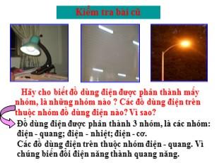 Bài giảng Công nghệ Lớp 8 - Bài 38: Đồ dùng loại điện - Quang đèn sợi đốt