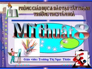 Bài giảng Mỹ thuật Lớp 8 - Bài 25: Vẽ trang trí lều trại - Trương Thị Ngọc Thiện