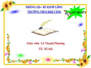 Bài giảng Mỹ thuật Lớp 8 - Bài 28: Vẽ tranh Minh họa truyện cổ tích - Lê Thanh Phương