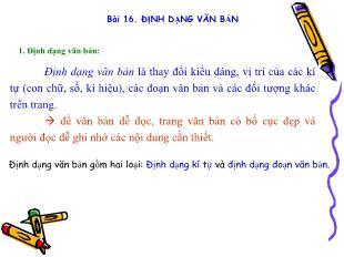 Bài giảng Tin học Lớp 6 - Bài 16: Định dạng văn bản
