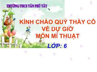 Bài giảng Tin học Lớp 6 - Bài 32: Vẽ trang trí - Trang trí chiếc khăn để đặt lọ hoa - Trường THCS Tân Phú Tây