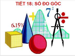 Bài giảng Toán Khối 6 - Tiết 18: Số đo góc