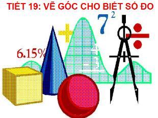 Bài giảng Toán Lớp 6 - Bài 5: Vẽ góc cho biết số đo