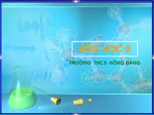 Bài giảng Hóa học Lớp 9 - Bài 41: Nhiên liệu - Trường THCS Hồng Bàng