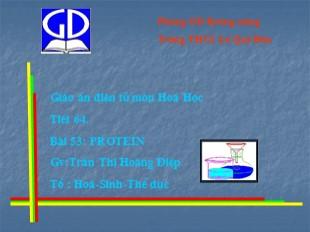 Bài giảng Hóa học Lớp 9 - Bài 53: Protein - Trần Thị Hoàng Điệp