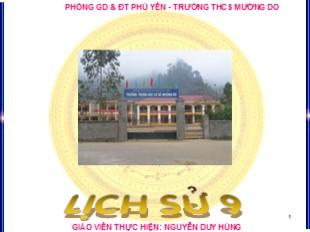 Bài giảng Lịch sử Lớp 9 - Bài 28: Xây dựng CNXH ở miền Bắc, đấu tranh chống đế quốc Mĩ và chính quyền Sài Gòn ở miền Nam 1954-1965 (Tiếp theo) - Nguyễn Duy Hùng