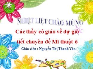 Bài giảng Mĩ thuật 6 - Bài 14, Tiết 3: Trang trí đường diềm và ứng dụng trên đồ vật - Nguyễn Thị Thanh Vân