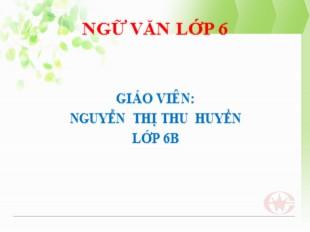 Bài giảng Ngữ văn 6 - Tiết 1: Con rồng cháu tiên - Nguyễn Thị Thu Huyền