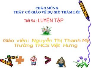 Bài giảng Toán Lớp 6 - Tiết 54: Luyện tập - Nguyễn Thị Thanh Mỹ